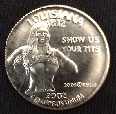"Louisiana 2002 Parody Quarter ""Show Us Your T*ts"" *FUNNY*"