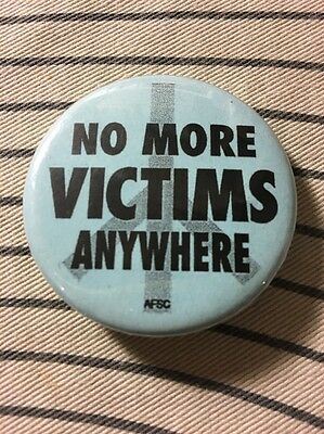 """Vintage Activist Pinback: """"NO MORE VICTIMS ANYWHERE"""" (AFSC)"""