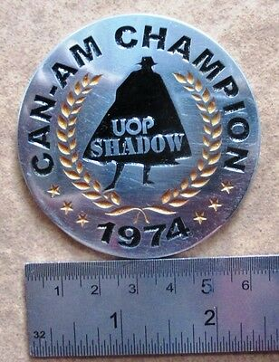 VINTAGE CAN - AM CHAMPION 1974 UOP SHADOW BADGE championship CLASSIC