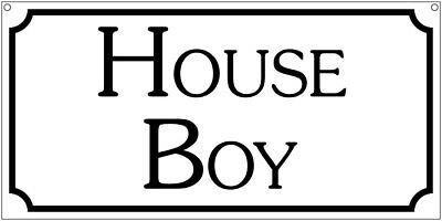 House Boy- 6x12 Aluminum Retro Estate Factory Mansion Ranch sign
