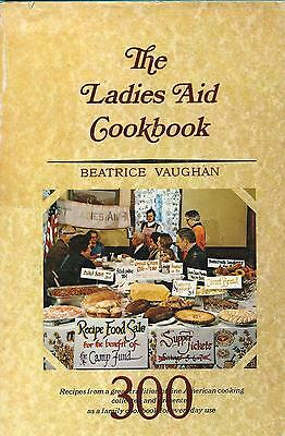 The Ladies Aid Cookbook Recipes from a Great Tradition of Family Cooking