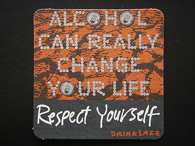 Alcohol Can Really Change Your Life Respect Yourself Drinksafe Coaster