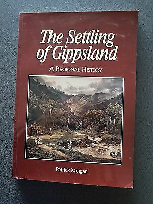 The Settling Of Gippsland Book 1St Ed 1997 Morgan Victoria Australia