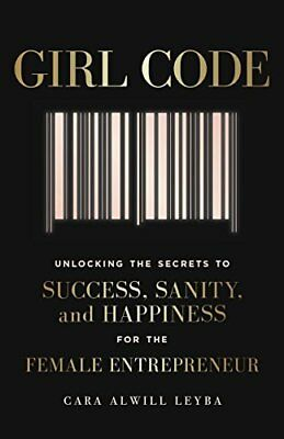 Girl Code: Unlocking the Secrets to Succ by Cara Alwill Leyba New Paperback Book