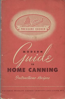 Modern Guide to Pressure Canning and Cooking-National Pressure Cooker Co.-1950's
