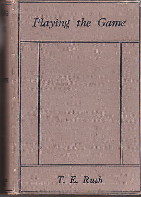 PLAYING THE GAME by T E RUTH hc 1st ed 1925 , CORNSTALK
