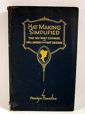 1928 Hat Making Simplified NU-WAY COURSE Millinery & Hat Design CAROLYN COUNTISS
