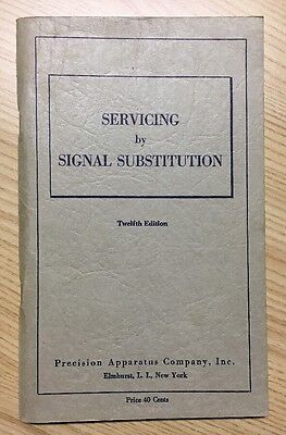 1951 Servicing by Signal Substitution 12th Ed PRECISION APPARATUS Co NY #SSS 551