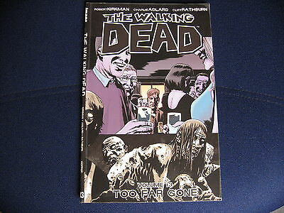 THE WALKING DEAD Volume 13: TOO FAR GONE by Kirkman etc. Graphic novel pb VGC.