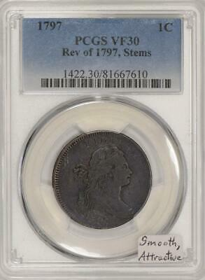 1797 Large Cent PCGS VF-30; Rev. of 1797, Stems; Smooth And Attractive!
