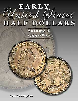 NEW BOOK!  EARLY UNITED STATES HALF DOLLARS VOLUME 1 / 1794-1807 (Tompkins)
