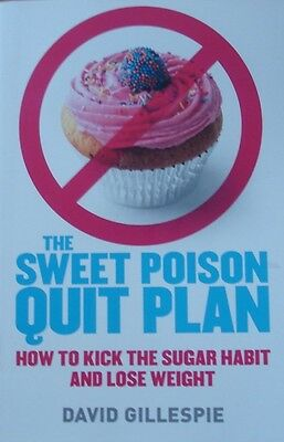 The Sweet Poison Quit Plan by David Gillespie (Paperback 2010)