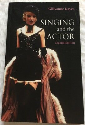 Singing and the Actor by Gillyanne Kayes (Paperback, 2004)