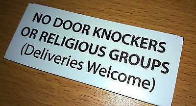 No Door Knockers OR Religious Groups, Deliveries Welcome. Engraved Sign.