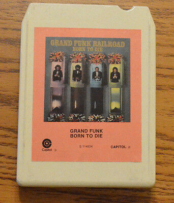 Born to Die  by Grand Funk 8 track tape tested