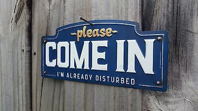 """Please Come In """"i'm Already Disturbed """"metal Sign Raised Letters 9 By 4 Inches"""