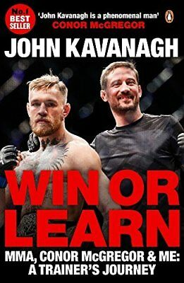 Win or Learn: MMA Conor McGregor and Me: A T by John Kavanagh New Paperback Book