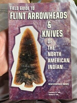 Field Guide To Flint Arrowheads & Knives Of The North American Indian TULLY