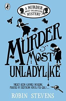 Murder Most Unladylike: A Murder Most Unlady by Robin Stevens New Paperback Book