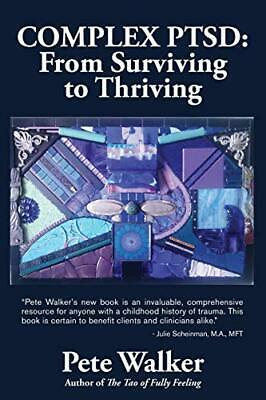 Complex PTSD: From Surviving to Thriving: A GU by Pete Walker New Paperback Book