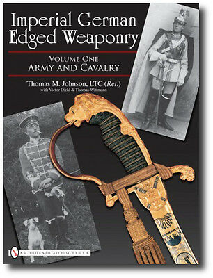 Imperial German Edged Weaponry Volume One: Army and Cavalry Book Swords Daggers