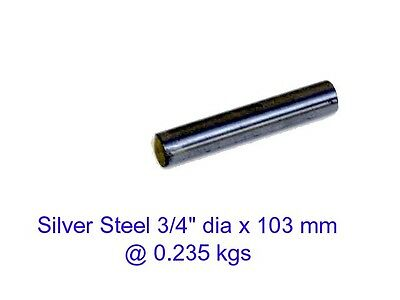 "Silver Steel  3/4"" dia x 103 mm ( Oil ) -Tools-Lengths-Lathe-Mill-Steam"