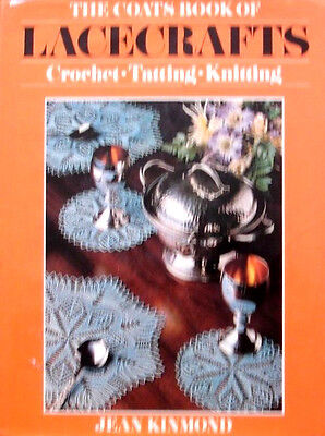 Coats Book of Lacecrafts: Crochet, Tatting, Knitting by Jean Kinmondn (HC 1978)