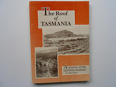 The Roof Of Tasmania - A History Of The Central Plateau - Tim Jetson - Like New