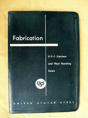 Fabrication of U.S.S. Stainless and Heat Resisting Steels, United States Steel