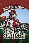 The Great Quarterback Switch (New Matt Christopher Sports Library)-ExLibrary