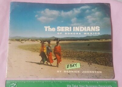 The Seri Indians of Sonora Mexico by Bernice Johnston Book HS