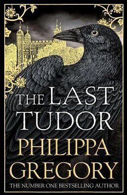 The Last Tudor by Philippa Gregory New Hardcover Book