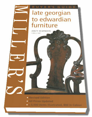 Millers LATE GEORGIAN TO EDWARDIAN FURNITURE, Hearndon, 184000696X, Price Guide