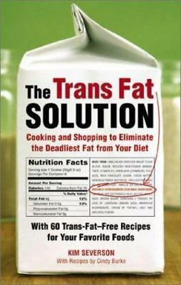 The Trans Fat Solution by Kim Severson (Paperback)