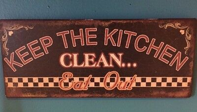 Keep The Kitchen Clean, Eat Out 12X6 Tin Metal Sign, MINT