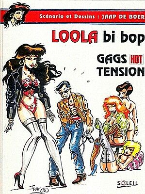 Jaap de Boer . LOOLA BI BOP . GAGS HOT TENSION .