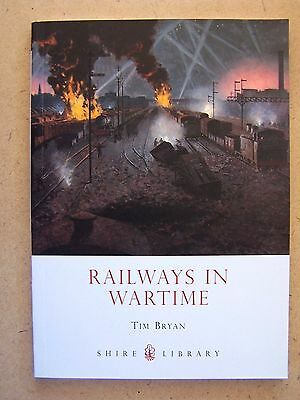 """""""railways In Wartime ."""" A Shire Publications Book."""""""