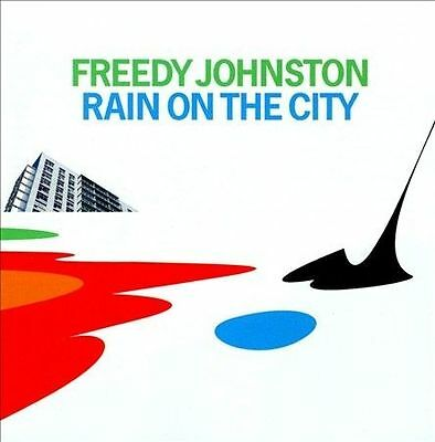 Rain on the City by Freedy Johnston (CD, Oct-2009, Bar/None Records) New Sealed