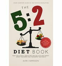 The 5:2 Diet Book: Feast for 5 Days a Week and Fast for 2 to Lose Weight, Boost…