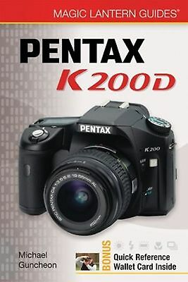 Magic Lantern Digital Camera Guide - Pentax K200D