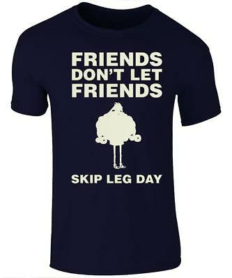 Friends don't let friends skip LEG DAY T-Shirt - Funny gym T-Shirt - LEG DAY