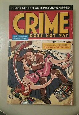Crime Does Not Pay Blackjacked & Pistol-Whipped Trade Paperback Bob Wood Story