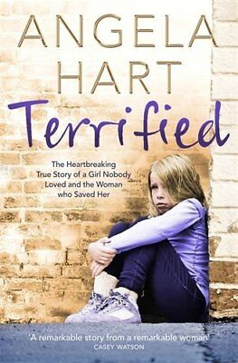 Terrified: The heartbreaking true story of a g by Angela Hart New Paperback Book