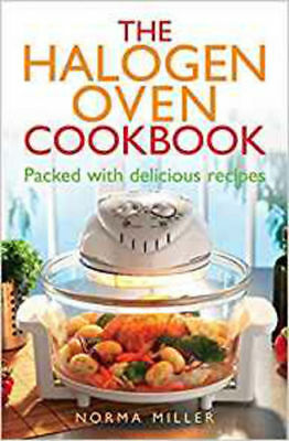 The Halogen Oven Cookbook by Norma Miller (Paperback Book 2010)