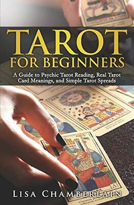 Tarot for Beginners: A Guide to Psychic T by Lisa Chamberlain New Paperback Book