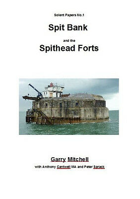 Solent Papers No.1 Spitbank and the Spithead Forts