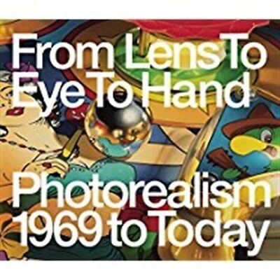 From Lens to Eye to Hand: Photorealism 1969  by Terrie Sultan New Paperback Book
