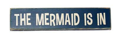 """The Mermaid Is In Wood Sitter Sign 7"""" x 1 1/2"""" x 3/4"""""""