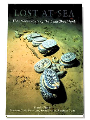 Lost at Sea : The Strange Route of the Lena Shoal Junk, (Antiques, Archaeology)