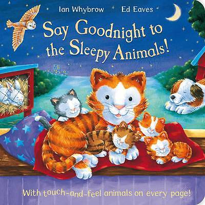 **NEW PB** Say Goodnight to the Sleepy Animals! by Ian Whybrow